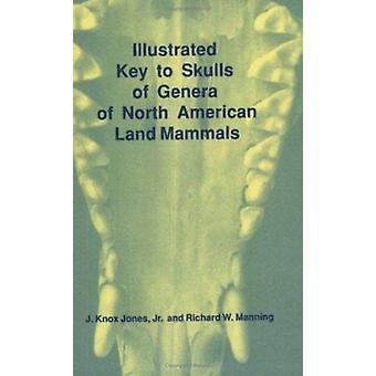 Schlüssel zum Schädel der Gattungen von North American Landsäugetiere durch illustriert