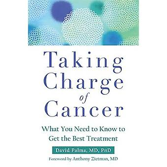 Taking Charge of Cancer - What You Need to Know to Get the Best Treatm
