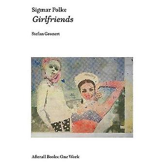 Sigmar Polke - Girlfriends by Stefan Gronert - 9781846381829 Book