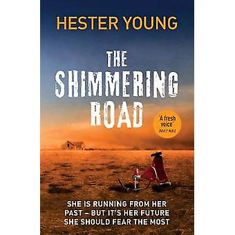 The Shimmering Road by Hester Young - 9781784750305 Book