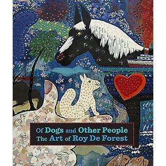 Des chiens et des autres personnes - l'Art de la forêt De Roy par Susan Landauer