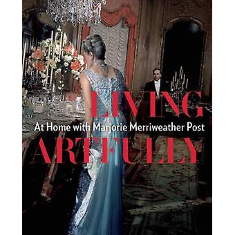 Living Artfully - At Home with Marjorie Merriweather Post by Estella M