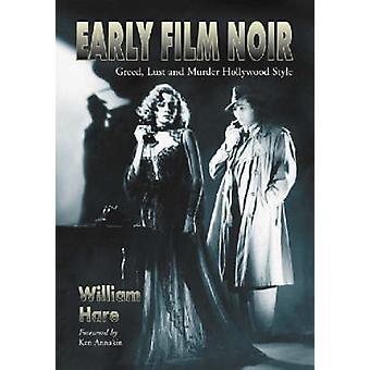 Stile hollywoodiano primi Film Noir - avarizia - lussuria e l'omicidio di William H