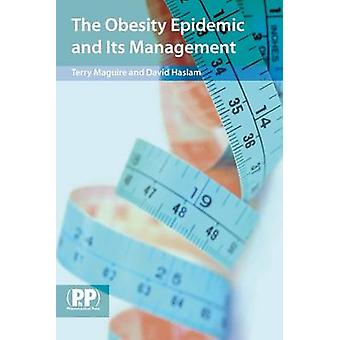 The Obesity Epidemic and Its Management by Terry Maguire - David Hasl