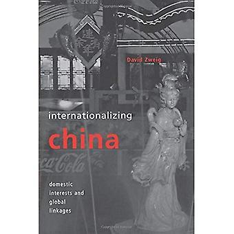 Internationalisierung China: Nationale Interessen und globalen Verflechtungen (Cornell Studien in der politischen Ökonomie)