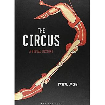 The Circus: A Visual History