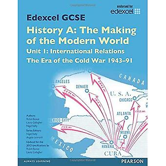 Edexcel GCSE History A the Making of the Modern World: Unit 1 International Relations: the Era of the Cold War...