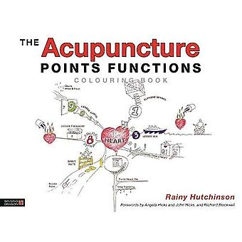 The Acupuncture Point Functions Colouring Book