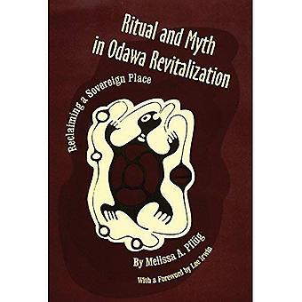 Ritual und Mythos in Odawa Revitalisierung: Rückeroberung einen souveränen Platz