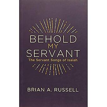 Behold My Servant: The Servant Songs of Isaiah (Grace Publications)