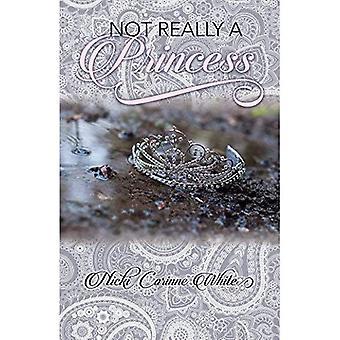 Not Really a Princess: A Journey from Adversity to Joy