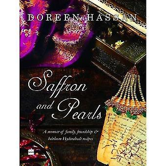 Safran und Perlen: eine Abhandlung von Familie, Freundschaft & Erbstück Hyderabadirecipes