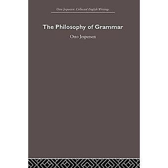 The Philosophy of Grammar by Jespersen & Otto