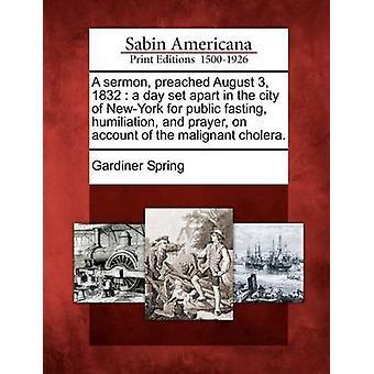 Eine Predigt 3. August 1832 ein Tag in der Stadt New York für öffentliche Demütigung Fasten und Gebet wegen der bösartigen Cholera auseinander gesetzt. von Frühjahr & Gardiner