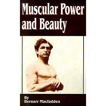 Muscular Power and Beauty by MacFadden & Bernarr