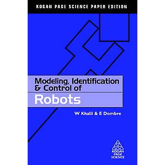 Modeling Identification  Control of Robots by Khalil & W