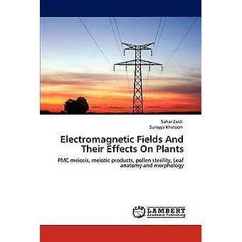 Elektromagnetische Felder und deren Auswirkungen auf Pflanzen von Zaidi & Sahar