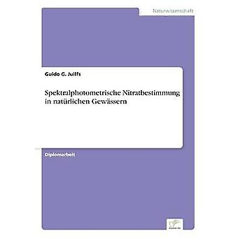 Spektralphotometrische Nitratbestimmung in natrlichen Gewssern door Juilfs & Guido G.