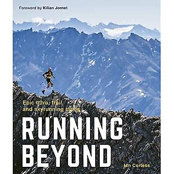 Running Beyond: Epic Ultra,� Trail and Skyrunning Races