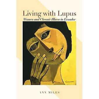Living with Lupus - Women and Chronic Illness in Ecuador by Ann Miles