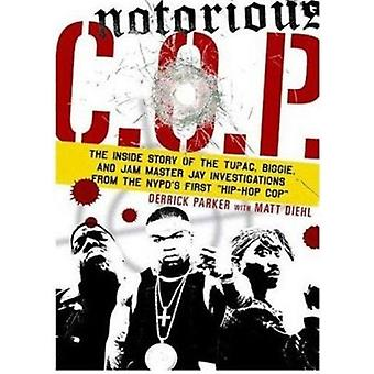 Notorious C.O.P. - The True Story of the NYPD  -Hip Hop Cop - Who Uncove