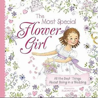 The Most Special Flower Girl by Linda Hill Griffith - 9781402238178 B