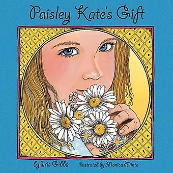 Paisley Kate's Gift by Iris Gibbs - Monica Minto - 9781498462402 Book