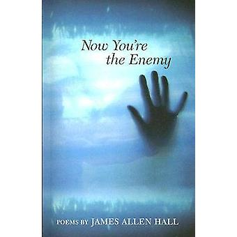 Now You're the Enemy by James Allen Hall - 9781557288646 Book