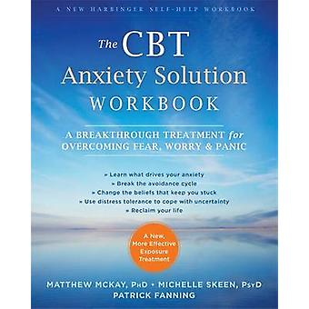 The CBT Anxiety Solution Workbook - A Breakthrough Treatment for Overc