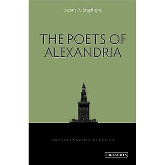 The Poets of Alexandria by Susan A. Stephens - 9781848858800 Book