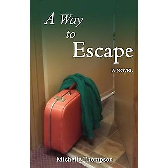 A Way To Escape by Michelle Thompson - 9789768245465 Book
