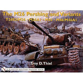 The M26 Pershing and Variants - T26E3/M26 - M26A1 - M45 - M46/M46A1 by