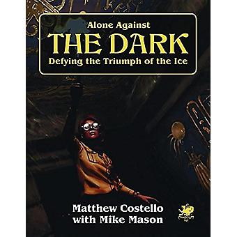 Alone Against the Dark A Solo Play Call of Cthulhu Gaming Book - Paperback