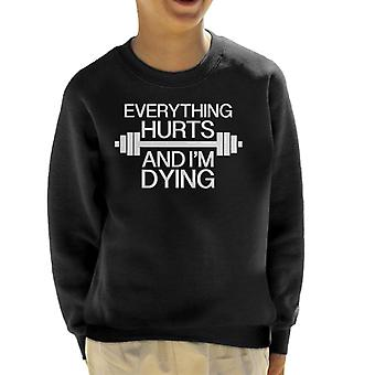 Everything Hurts And Im Dying Gym Kid's Sweatshirt