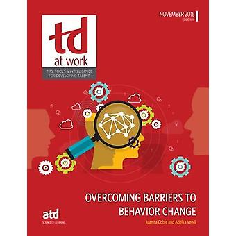 Overcoming Barriers to Behavior Change by Juanita Coble - 97815628626