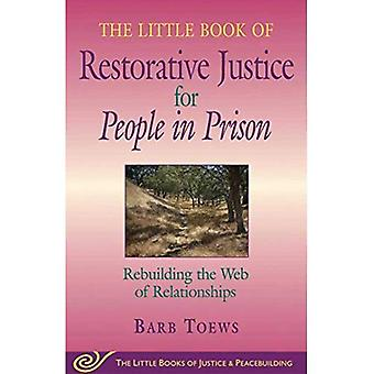 The Little Book of Restorative Justice for People in Prison: Rebuilding the Web of Relationships (Little Books of Justice & Peacebuilding)