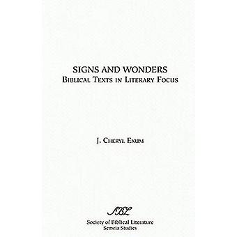 Signs and Wonders Biblical Texts in Literary Focus by Exum & Cheryl J.