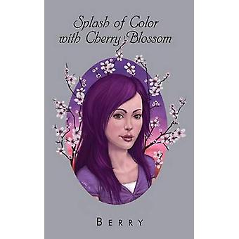Splash of Color with Cherry Blossom by Berry