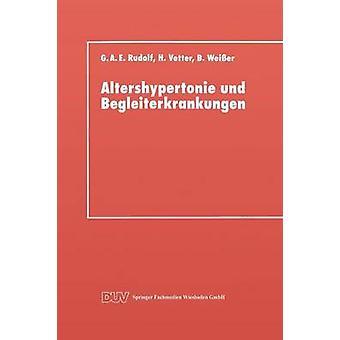 Altershypertonie und Begleiterkrankungen by Rudolf & Gerhard A. E.