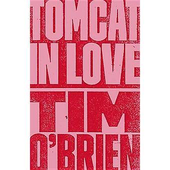Tomcat in Love by Tim O'Brien - 9780767902045 Book