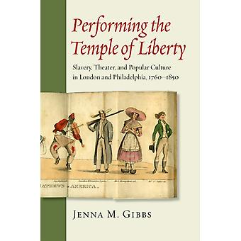 Performing the Temple of Liberty by Jenna Gibbs