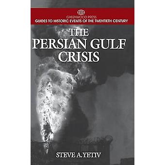 The Persian Gulf Crisis by Yetiv & Steve