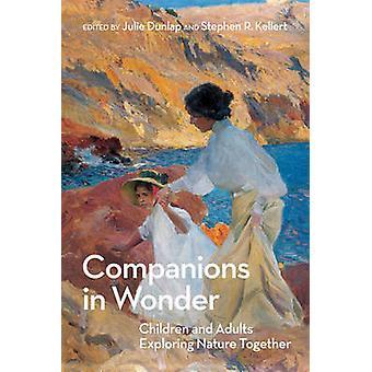 Companions in Wonder by Edited by Stephen R Kellert Edited by Julie Dunlap