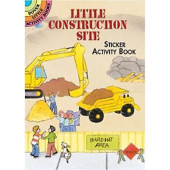 Little Construction Site Sticker Activity Book par Cathy Beylon