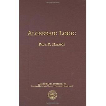 Algebraic Logic by Paul R. Halmos - 9780821841389 Book