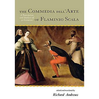 Commedia dellArte of Flaminio Scala A Translation and Analysis of 30 Scenarios by Andrews & Richard