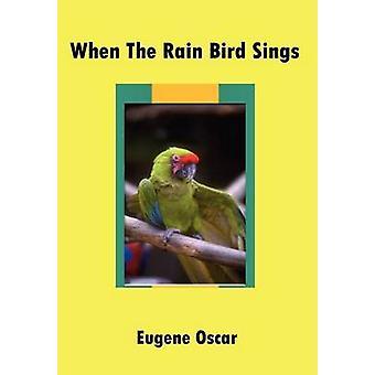 When the Rain Bird Sings by Oscar & Eugene