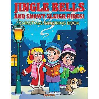 Jingle Bells and Snowy Sleigh Rides Christmas Coloring Book by Creative Playbooks