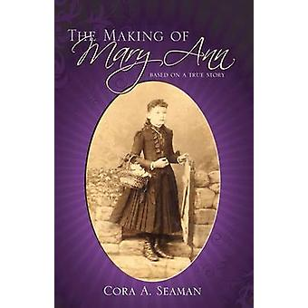 The Making of Mary Ann par Seaman et Cora Alyce