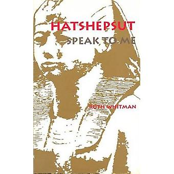 Hatshepsut Speak to Me by Whitman & Ruth